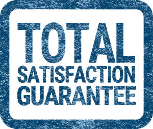 Total Satisfaction Guarantee